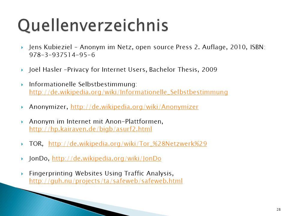 Quellenverzeichnis Jens Kubieziel – Anonym im Netz, open source Press 2. Auflage, 2010, ISBN: 978-3-937514-95-6.