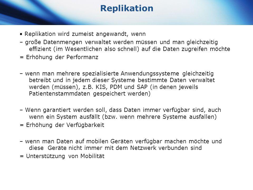 Replikation • Replikation wird zumeist angewandt, wenn