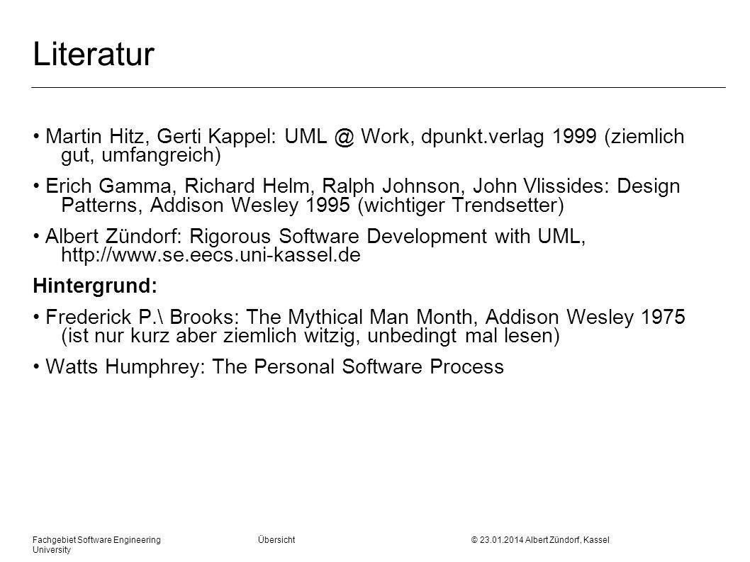 Literatur • Martin Hitz, Gerti Kappel: UML @ Work, dpunkt.verlag 1999 (ziemlich gut, umfangreich)
