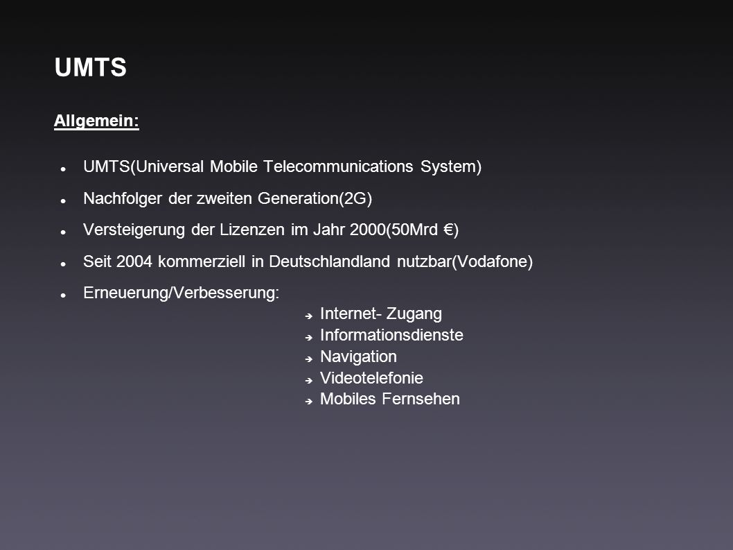 UMTS Allgemein: UMTS(Universal Mobile Telecommunications System)‏