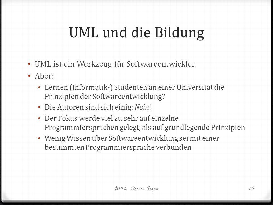 UML und die Bildung UML ist ein Werkzeug für Softwareentwickler Aber: