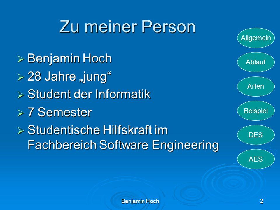 """Zu meiner Person Benjamin Hoch 28 Jahre """"jung Student der Informatik"""