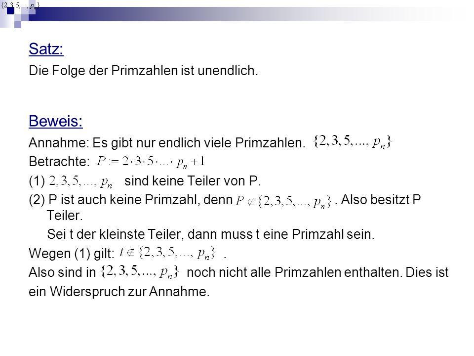 Satz: Beweis: Die Folge der Primzahlen ist unendlich.