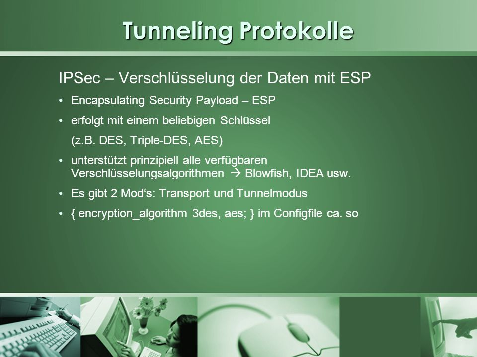 Tunneling Protokolle IPSec – Verschlüsselung der Daten mit ESP