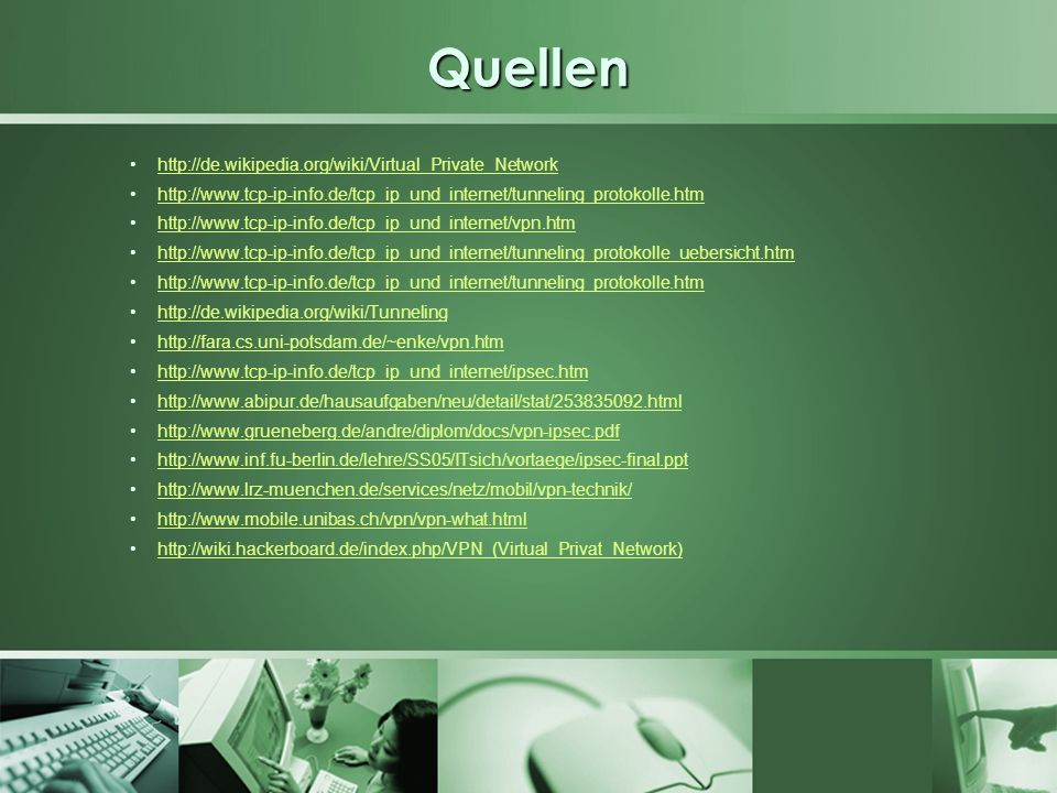 Quellen http://de.wikipedia.org/wiki/Virtual_Private_Network