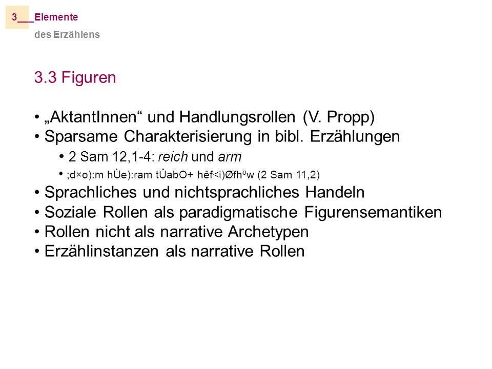 """AktantInnen und Handlungsrollen (V. Propp)"