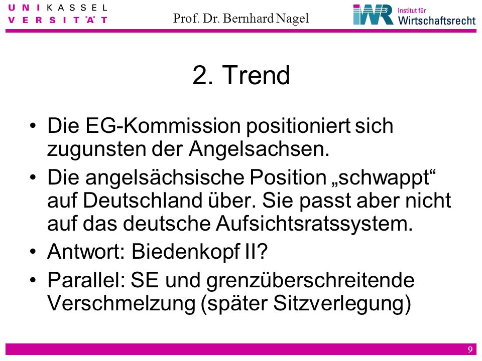 2. Trend Die EG-Kommission positioniert sich zugunsten der Angelsachsen.