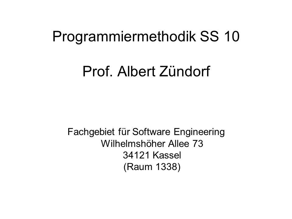 Programmiermethodik SS 10 Prof. Albert Zündorf