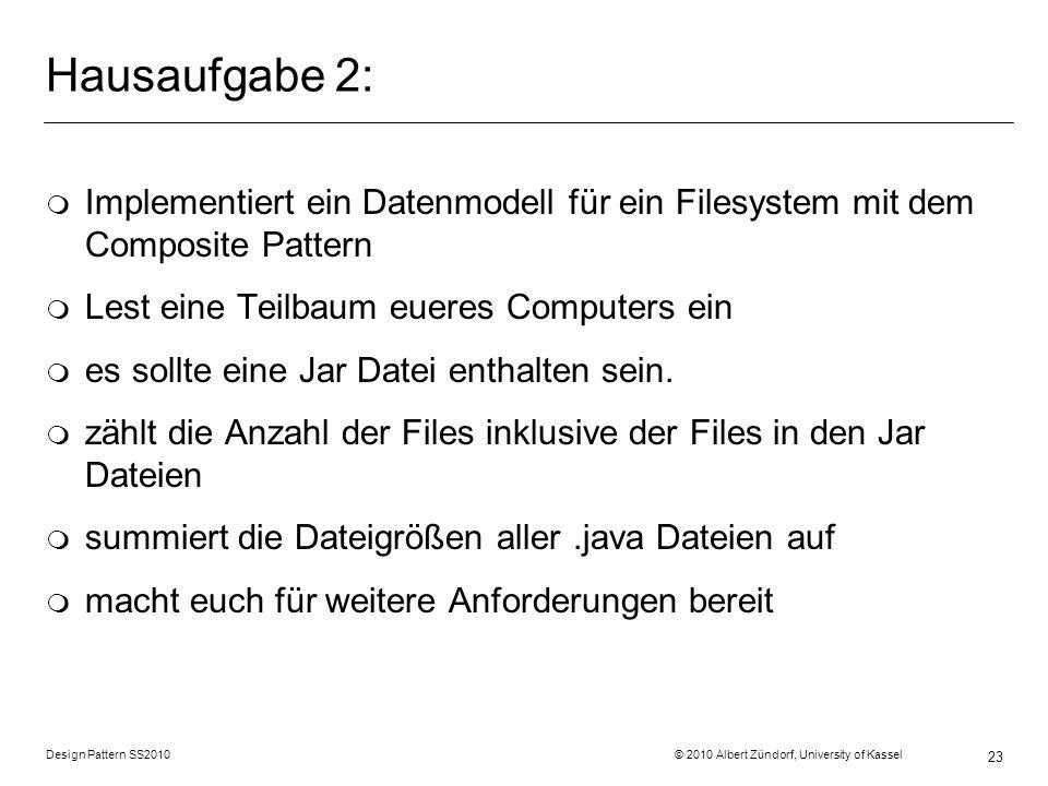 Hausaufgabe 2: Implementiert ein Datenmodell für ein Filesystem mit dem Composite Pattern. Lest eine Teilbaum eueres Computers ein.