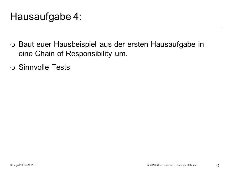 Hausaufgabe 4: Baut euer Hausbeispiel aus der ersten Hausaufgabe in eine Chain of Responsibility um.