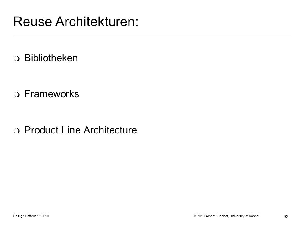 Reuse Architekturen: Bibliotheken Frameworks Product Line Architecture
