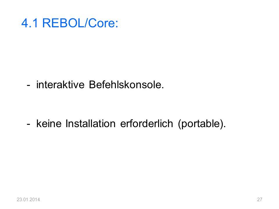 4.1 REBOL/Core: - interaktive Befehlskonsole.