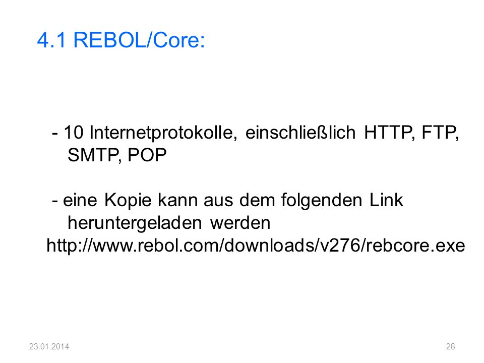 4.1 REBOL/Core: - 10 Internetprotokolle, einschließlich HTTP, FTP,