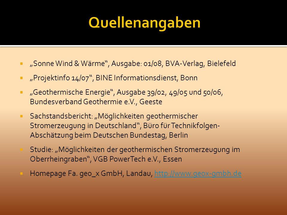 """Quellenangaben """"Sonne Wind & Wärme , Ausgabe: 01/08, BVA-Verlag, Bielefeld. """"Projektinfo 14/07 , BINE Informationsdienst, Bonn."""