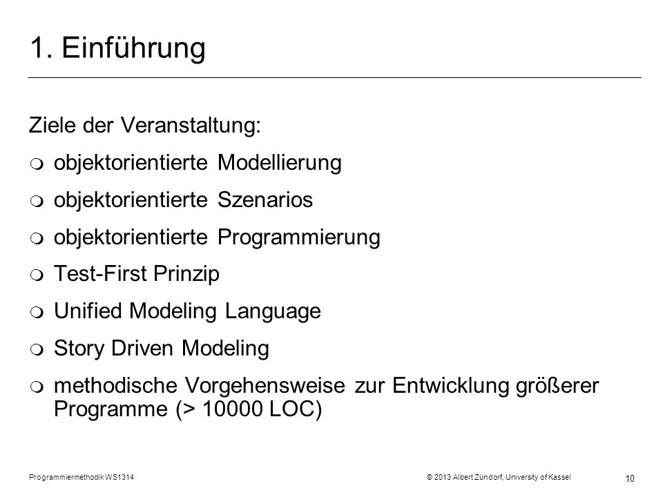 1. Einführung Ziele der Veranstaltung: objektorientierte Modellierung