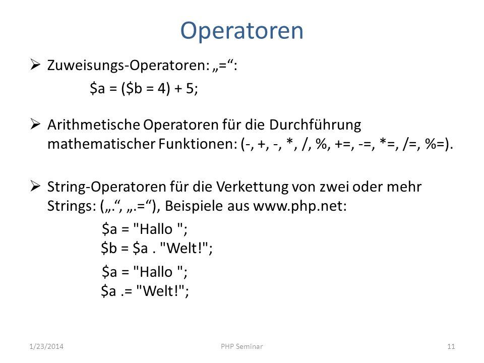 "Operatoren Zuweisungs-Operatoren: ""= : $a = ($b = 4) + 5;"