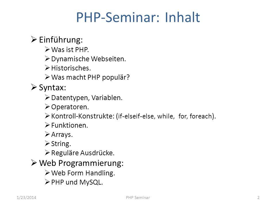PHP-Seminar: Inhalt Einführung: Syntax: Web Programmierung: