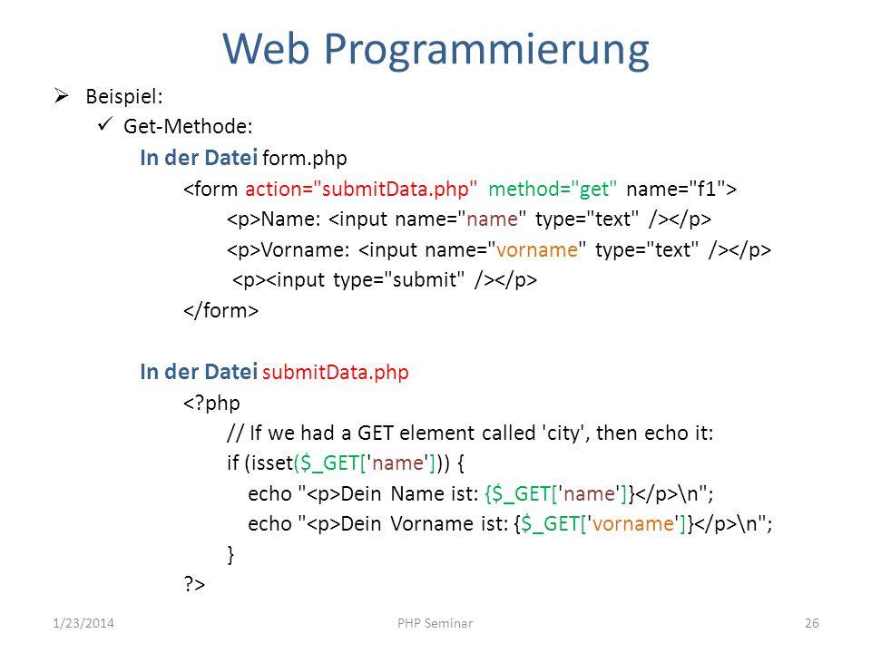 Web Programmierung In der Datei form.php In der Datei submitData.php