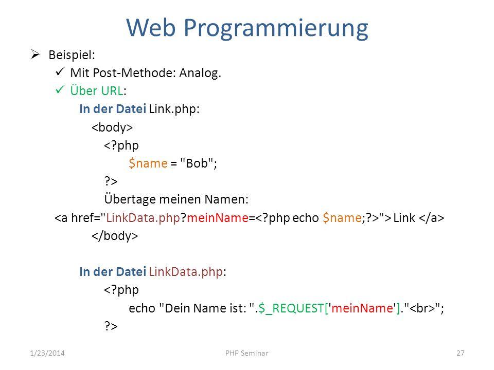Web Programmierung Beispiel: Mit Post-Methode: Analog. Über URL: