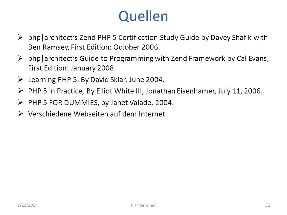 Quellen php|architect's Zend PHP 5 Certification Study Guide by Davey Shafik with Ben Ramsey, First Edition: October 2006.