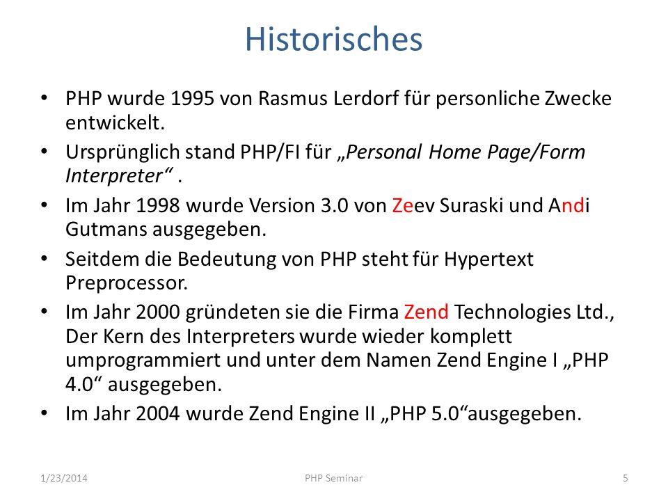 HistorischesPHP wurde 1995 von Rasmus Lerdorf für personliche Zwecke entwickelt.