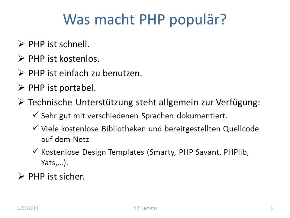 Was macht PHP populär PHP ist schnell. PHP ist kostenlos.