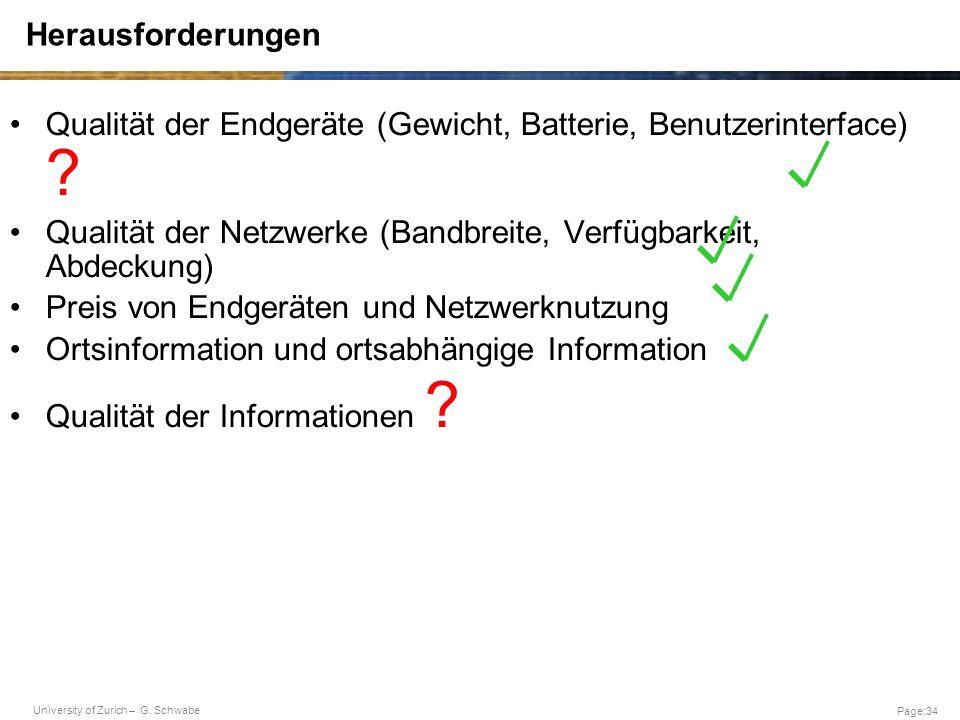 Herausforderungen Qualität der Endgeräte (Gewicht, Batterie, Benutzerinterface) Qualität der Netzwerke (Bandbreite, Verfügbarkeit, Abdeckung)