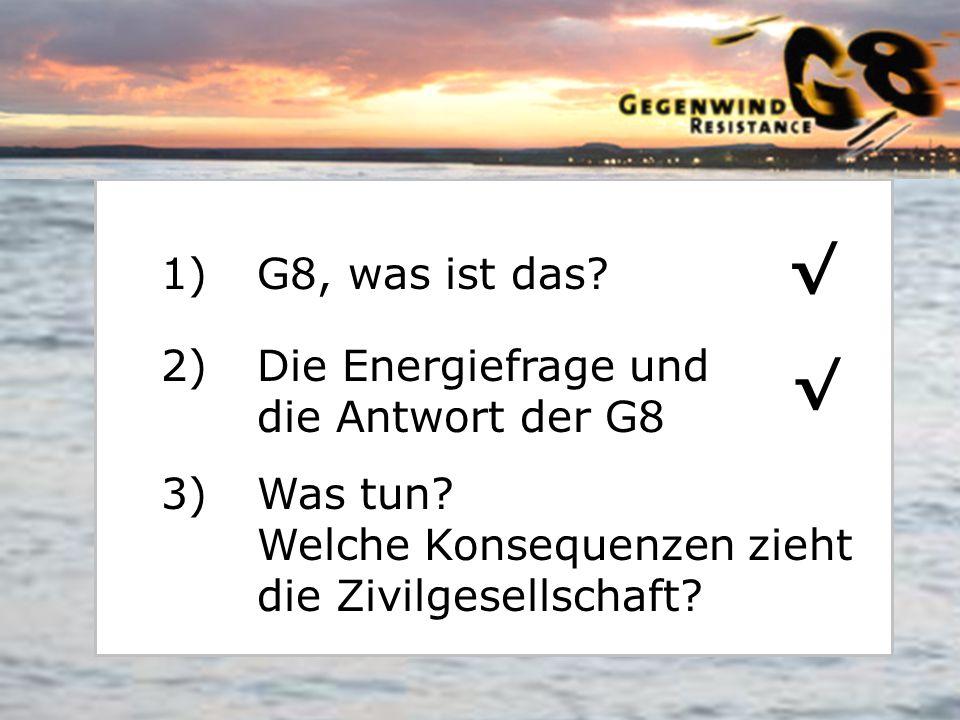√ G8, was ist das √ Die Energiefrage und die Antwort der G8