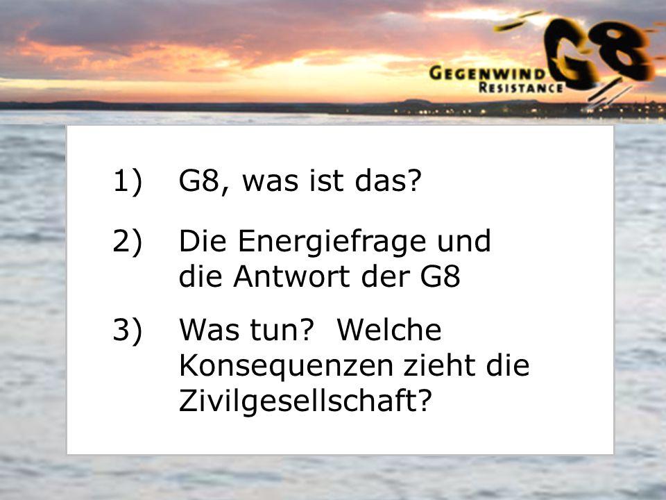 G8, was ist das. Die Energiefrage und die Antwort der G8.