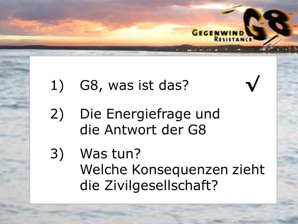 G8, was ist das √ Die Energiefrage und die Antwort der G8.