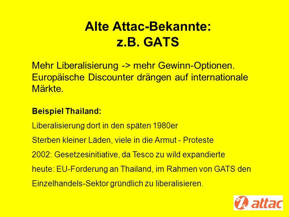 Alte Attac-Bekannte: z.B. GATS