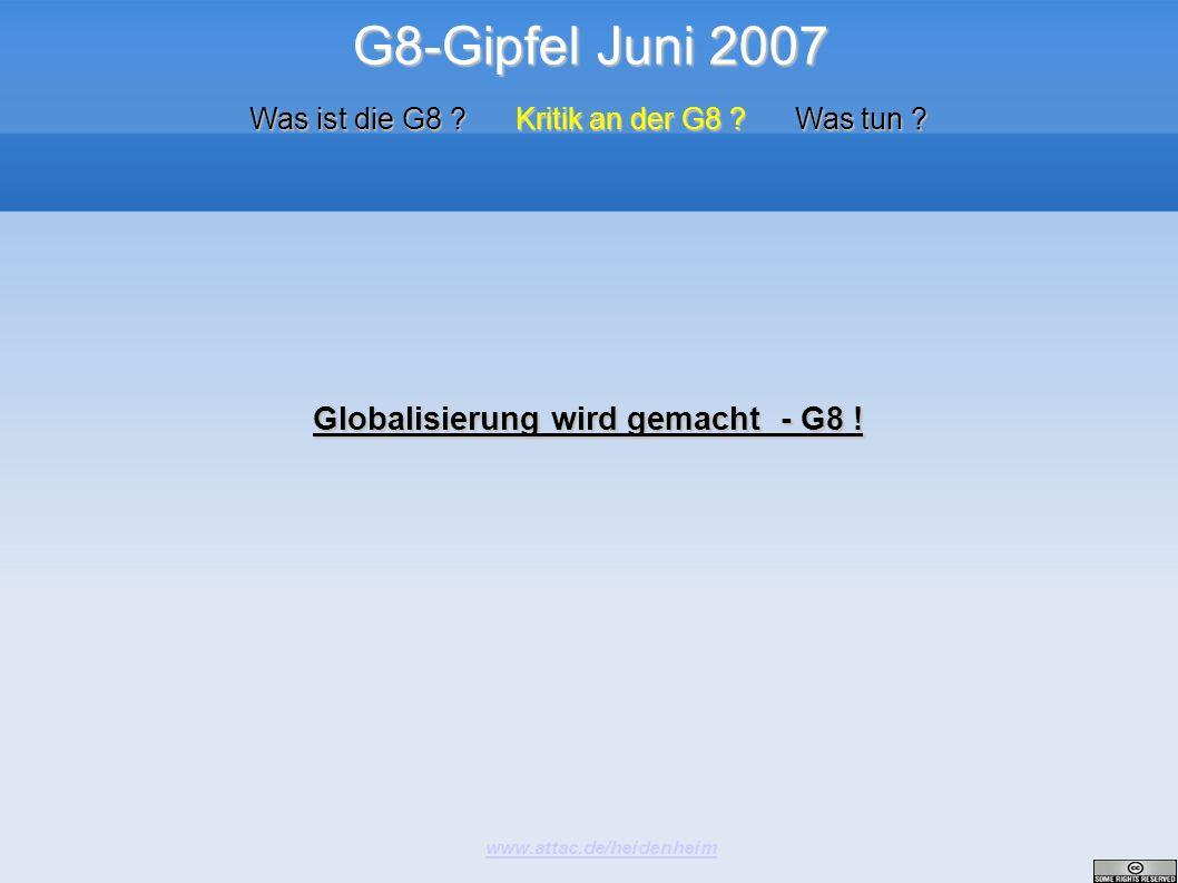 Globalisierung wird gemacht - G8 !
