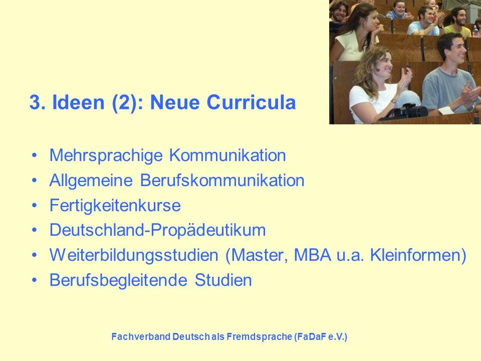 3. Ideen (2): Neue Curricula