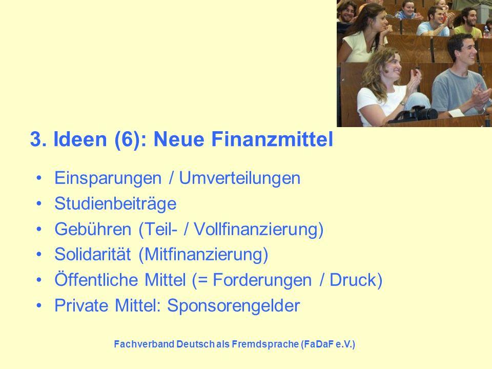 3. Ideen (6): Neue Finanzmittel