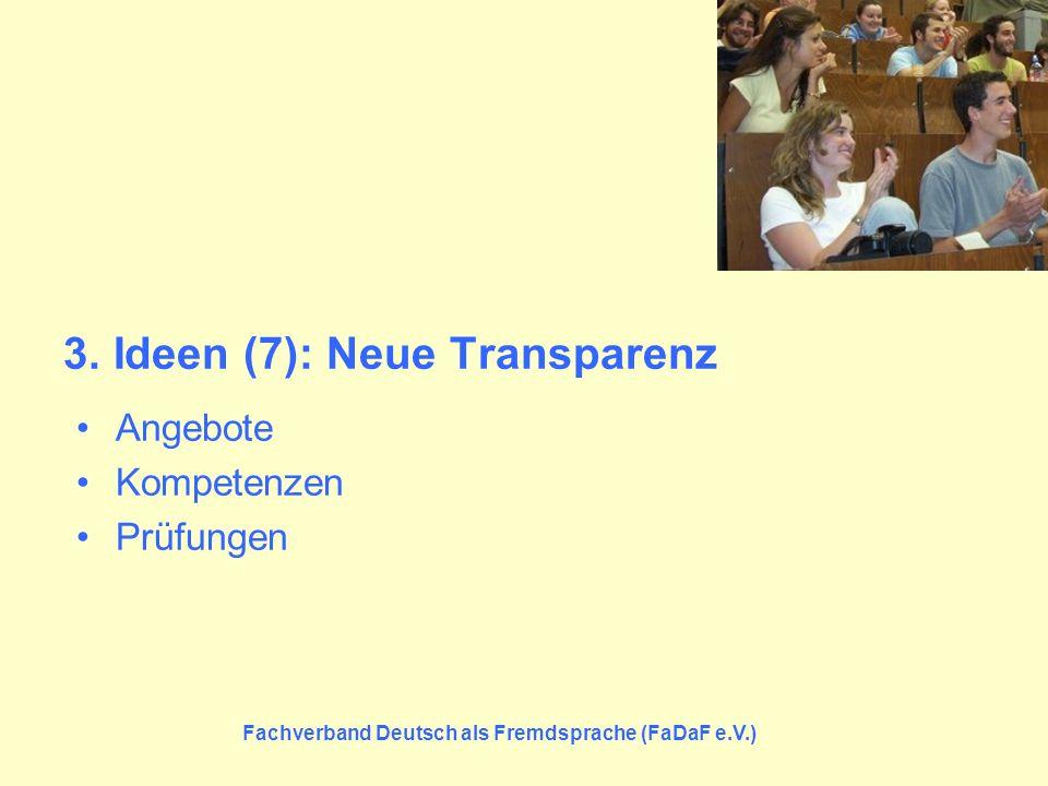 3. Ideen (7): Neue Transparenz