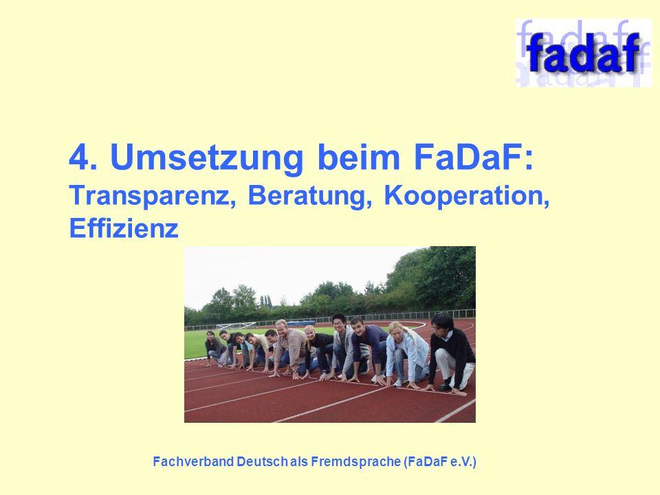 4. Umsetzung beim FaDaF: Transparenz, Beratung, Kooperation, Effizienz