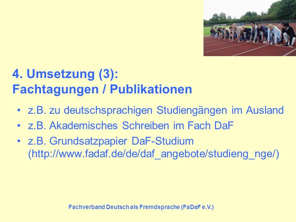 4. Umsetzung (3): Fachtagungen / Publikationen