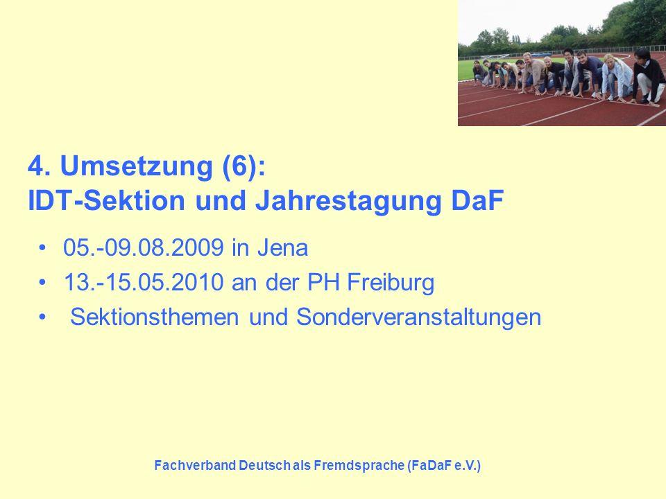 4. Umsetzung (6): IDT-Sektion und Jahrestagung DaF