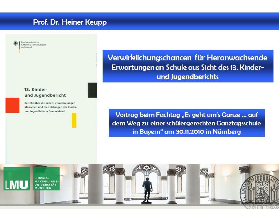 Prof. Dr. Heiner Keupp Verwirklichungschancen für Heranwachsende Erwartungen an Schule aus Sicht des 13. Kinder- und Jugendberichts.