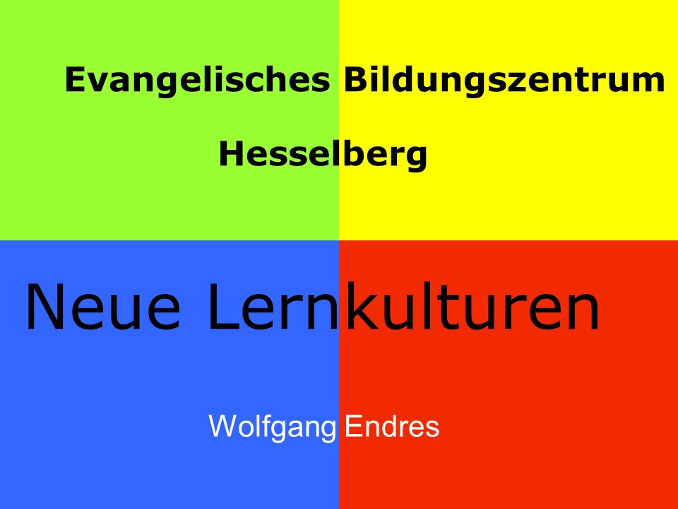 Evangelisches Bildungszentrum Hesselberg Neue Lernkulturen