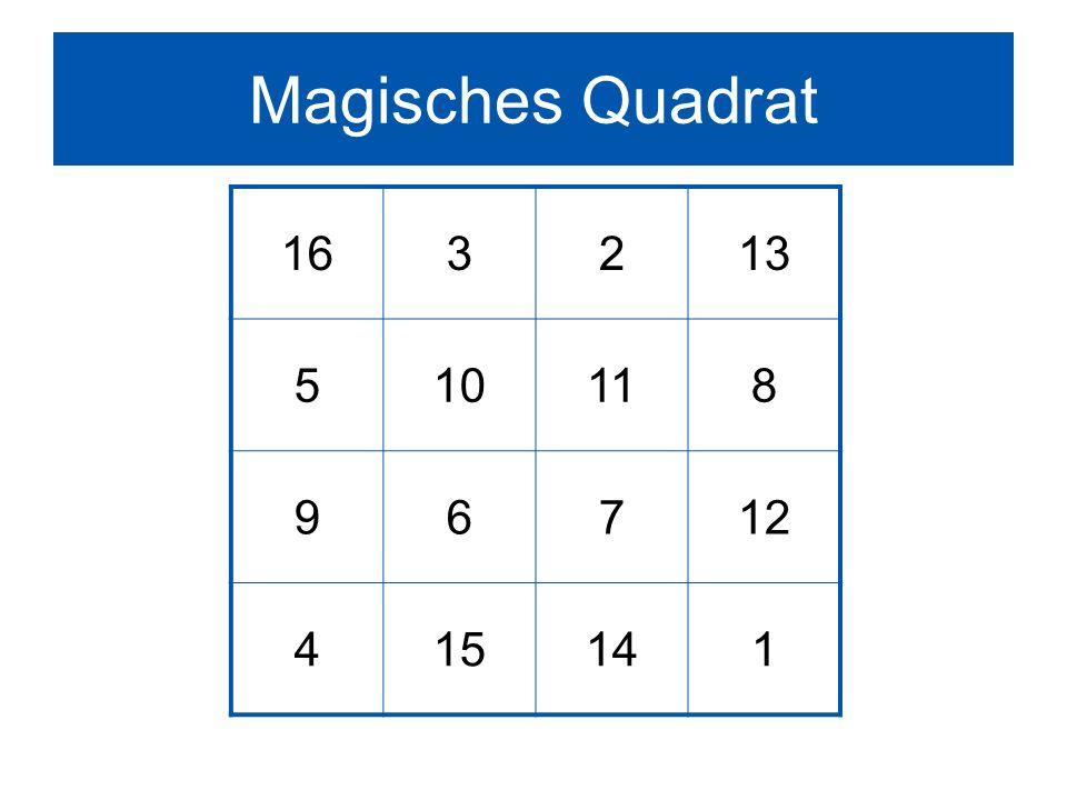 Magisches Quadrat 16 3 2 13 5 10 11 8 9 6 7 12 4 15 14 1
