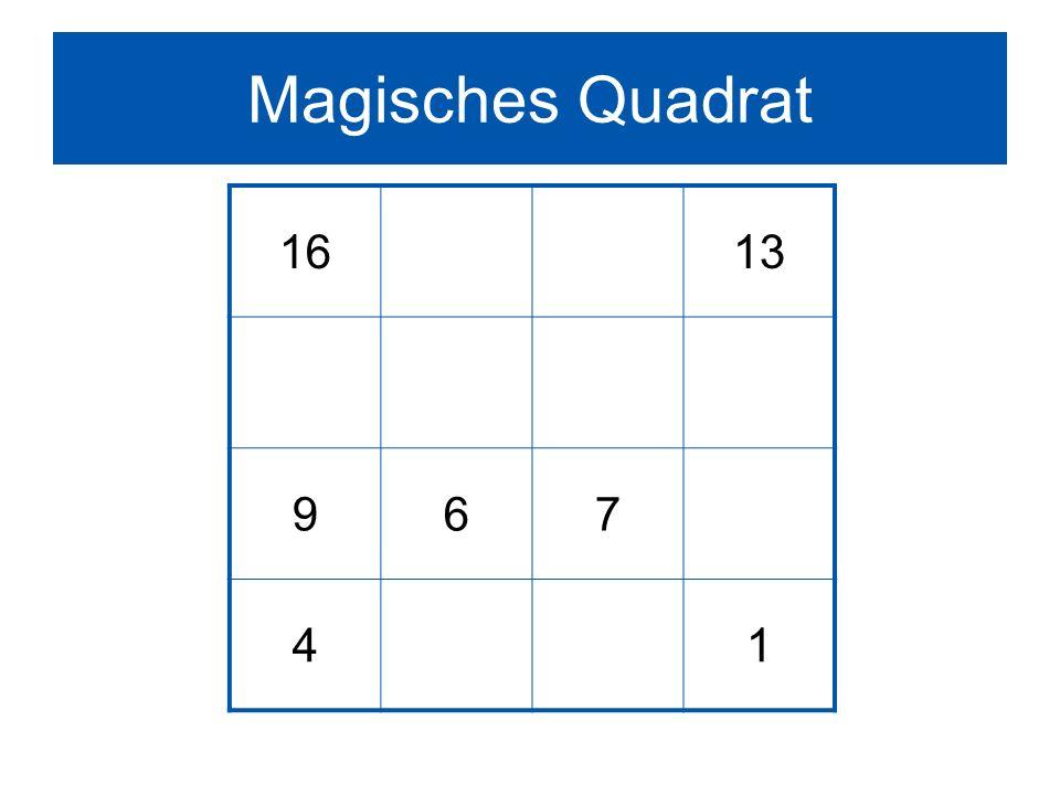 Magisches Quadrat 16 13 9 6 7 4 1