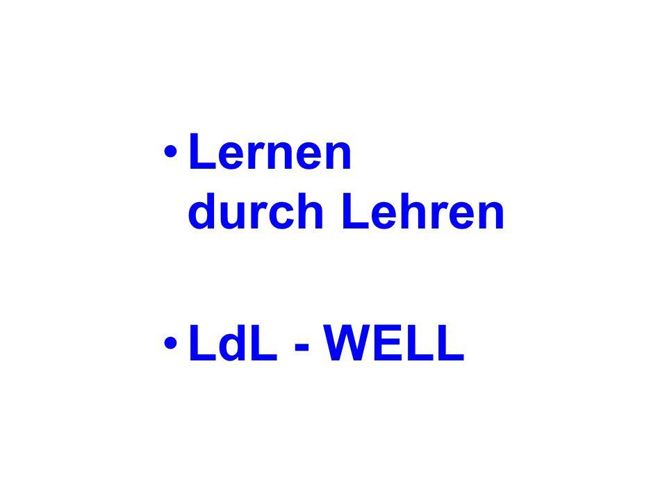 Lernen durch Lehren LdL - WELL