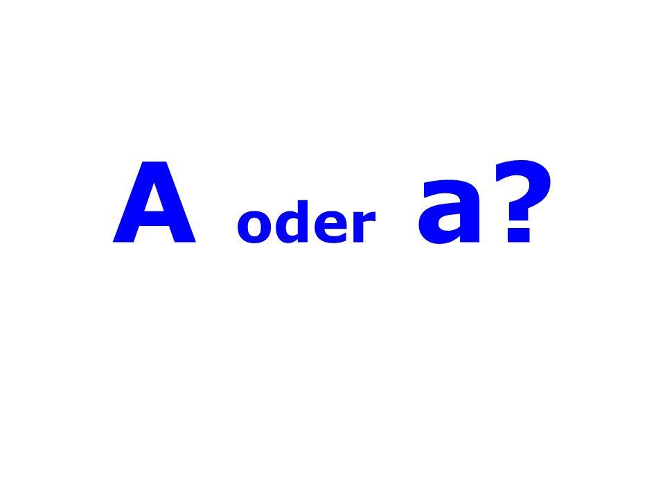 A oder a