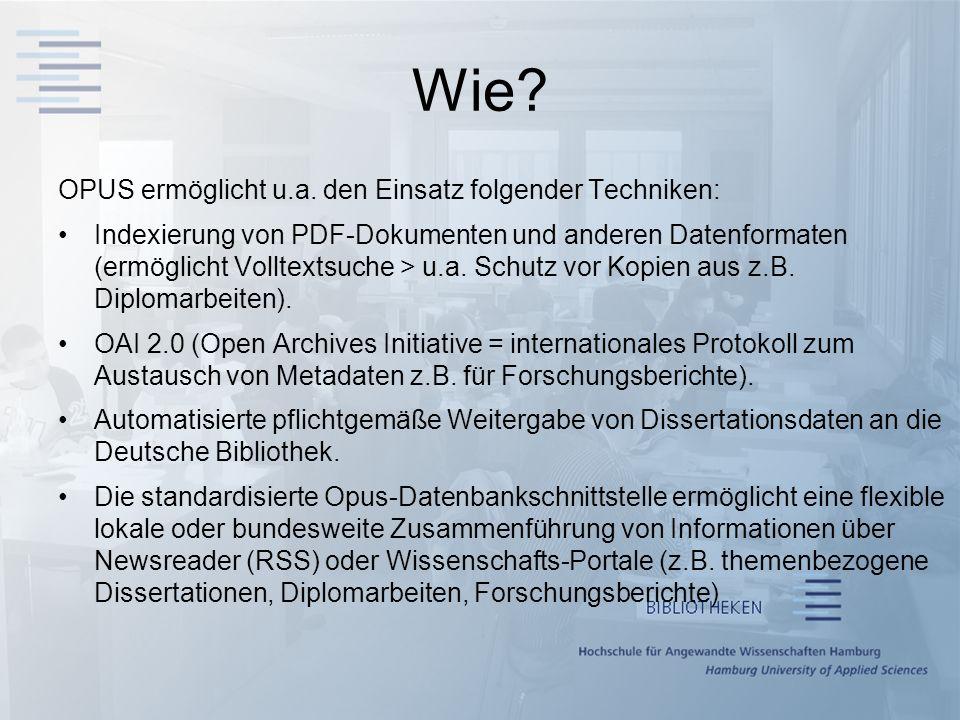 Wie OPUS ermöglicht u.a. den Einsatz folgender Techniken: