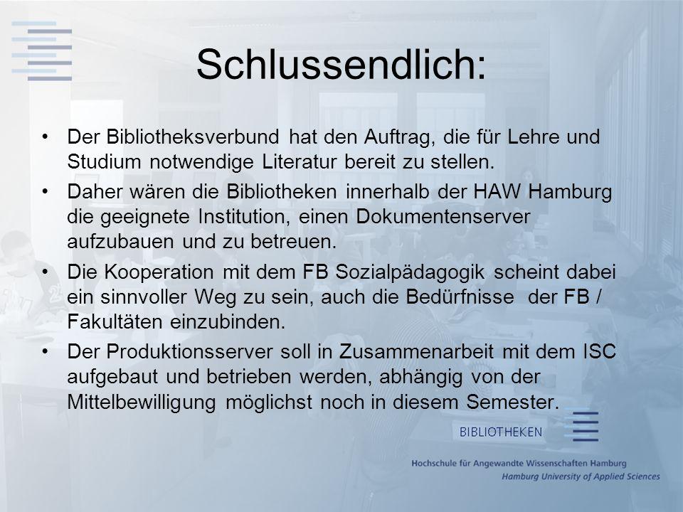 Schlussendlich: Der Bibliotheksverbund hat den Auftrag, die für Lehre und Studium notwendige Literatur bereit zu stellen.