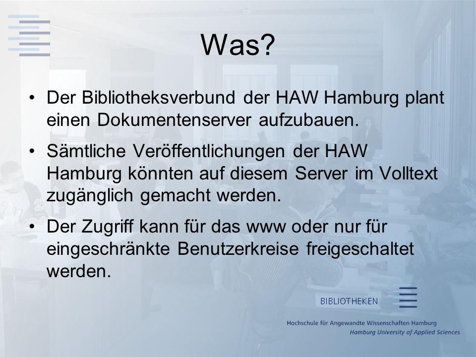 Was Der Bibliotheksverbund der HAW Hamburg plant einen Dokumentenserver aufzubauen.