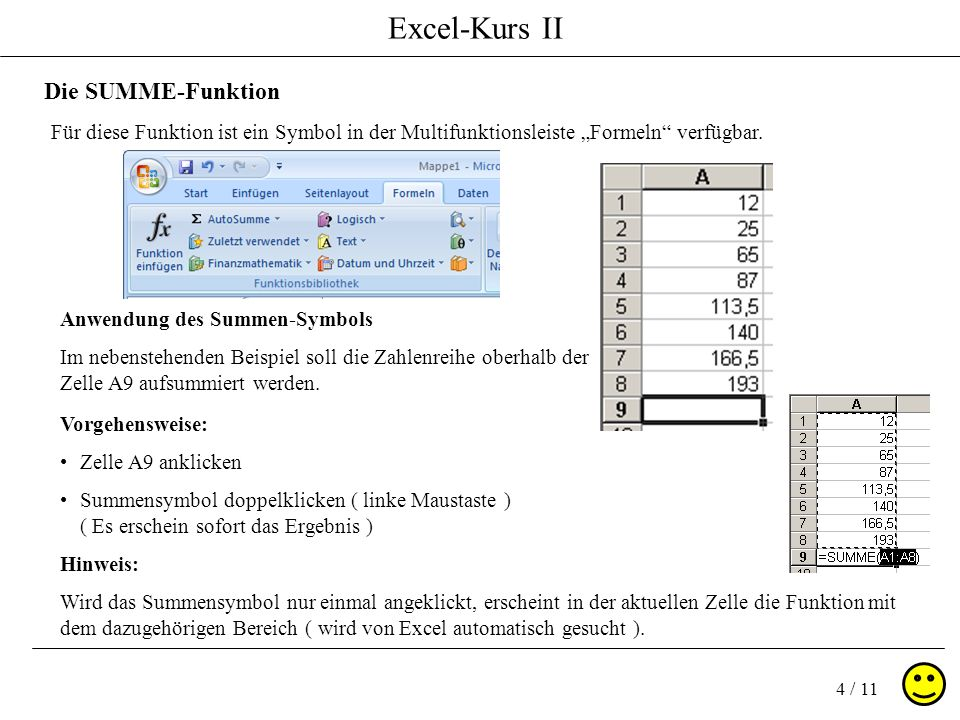 """Die SUMME-FunktionFür diese Funktion ist ein Symbol in der Multifunktionsleiste """"Formeln verfügbar."""