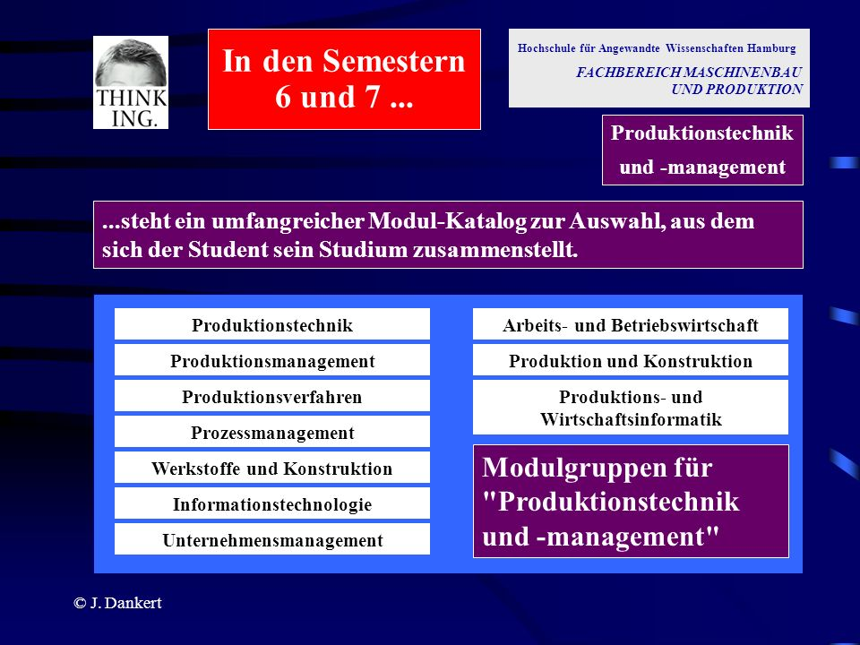 In den Semestern 6 und 7 ... Hochschule für Angewandte Wissenschaften Hamburg. FACHBEREICH MASCHINENBAU UND PRODUKTION.