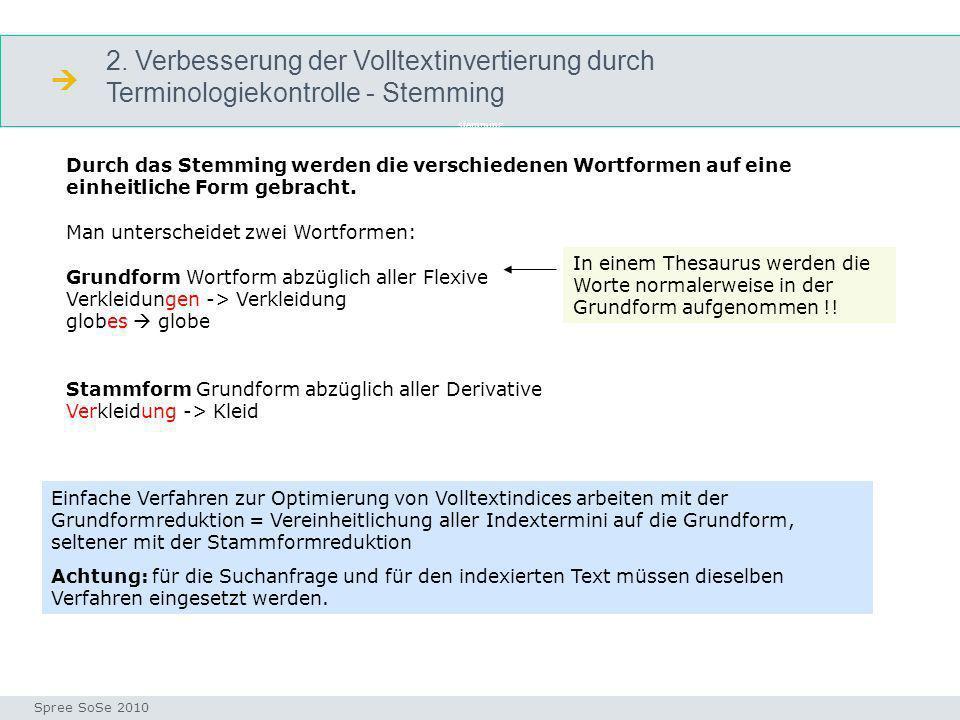  2. Verbesserung der Volltextinvertierung durch Terminologiekontrolle - Stemming. stemming.